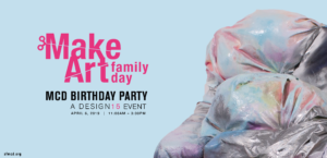 Museum of Craft and Design MakeArt Family Day Birthday Party